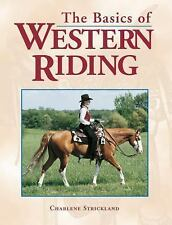 The Basics of Western Riding by Charlene Strickland (1998, Paperback)