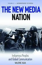 The New Media Nation: Indigenous Peoples and Global Communication (Anthropology