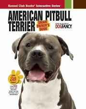 Smart Owner's Guide: American Pit Bull Terrier (2010, Hardcover)