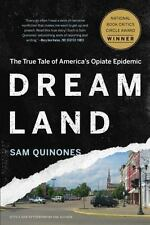 Dreamland : The True Tale of America's Opiate Epidemic by Sam Quinones (2016,...