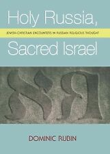 Holy Russia, Sacred Israel : Jewish-Christian Encounters in Russian Religious...
