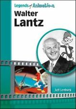 Walter Lantz: Made Famous by a Woodpecker (Legends of Animation)