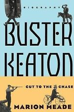Buster Keaton: Cut To The Chase by Meade, Marion