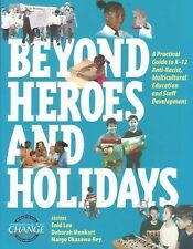 Beyond Heroes and Holidays: A Practical Guide to K 12 Anti Racist, Mul-ExLibrary