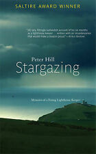 Stargazing: Memoirs of a Young Lighthouse Keeper by Peter Hill (Paperback /...