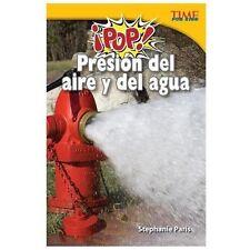 ¡Pop! Presión del aire y del agua (Pop! Air and Water Pressure) (Time -ExLibrary
