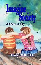 Jean Mercier's a Poem a Day: IMAGINE SOCIETY: a POEM a DAY - Volume 4 : Jean...