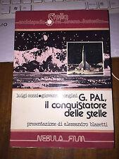 G. PAL IL CONQUISTATORE DELLE STELLE COZZI MONGINI BLASE enc. cinema fantastico