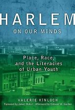 Harlem on Our Minds: Place, Race, and the Literacies of Urban Youth (Language an