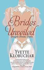 Brides Unveiled by Yvette Klobuchar (2015, Paperback)