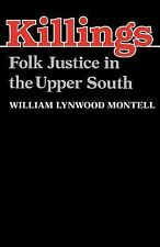 Killings: Folk Justice in the Upper South