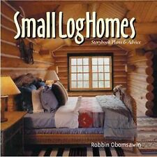 Small Log Homes : Storybook Plans and Advice for Log Cabins