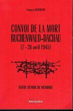 Convoi de la mort Buchenwald-Dachau - 7-18 avril 1945 par François Bertrand 1999