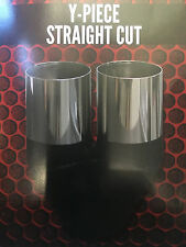 "Twin 3"" (76mm) OUT 2 1/4"" (57mm) INLET Y-PIECE STRAIGHT CUT CHROME EXHAUST TIP"