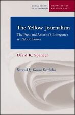 The Yellow Journalism : The Press and America's Emergence as a World Power by...