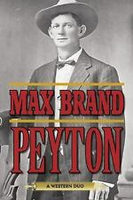 Peyton : A Western Duo by Max Brand (2015, Paperback)