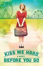 Kiss Me Hard Before You Go by Shannon McCrimmon (2014, Paperback)