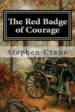 The Red Badge of Courage : An Episode of the American Civil War by Stephen...