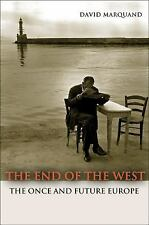 The End of the West: The Once and Future Europe (Public Square)