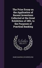 The Prize Essay on the Application of Recent Inventions Collected at the...