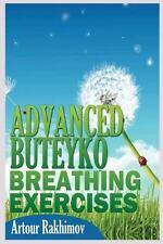 Advanced Buteyko Breathing Exercises by Artour Rakhimov (2013, Paperback)