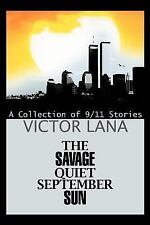 The Savage Quiet September Sun: A Collection of 911 Stories