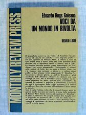 Voci da un mondo in rivolta di E.H. Galeano Monthly Review Press Ed.Dedalo 1973