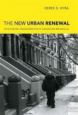 The New Urban Renewal: The Economic Transformation of Harlem and Bronzeville by