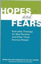Hopes and Fears: Everyday Theology for New Parents and Other Tired, Anxious Peo