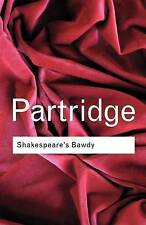 Shakespeare's Bawdy by Eric Partridge (Paperback, 2001)
