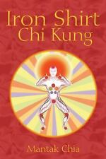 Iron Shirt Chi Kung by Mantak Chia (2006, Paperback)