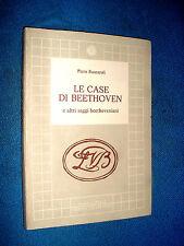 libro LE CASE DI BEETHOVEN e altri saggi Beethovenianii di Piero Buscaroli 1982