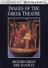 Images of the Greek Theatre (Classical Bookshelf), Eric Handley, Richard Green