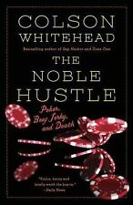 The Noble Hustle: Poker, Beef Jerky and Death Whitehead, Colson