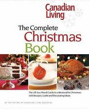 Canadian Living: The Complete Christmas Book: The All-You-Need Guide to a Memora