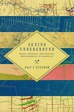 Mining and Society: Seeing Underground : Maps, Models, and Mining Engineering...