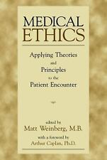 NEW - Medical Ethics : Applying Theories and Principles to the Patient Encounter