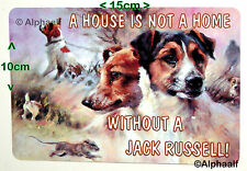 Jack Russell A House is not a Home without a Jack Russell Ali Sign/Fridge Magnet