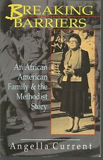Breaking Barriers An African American Family and the Methodist Story A Current