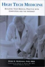 High Tech Medicine:: Building Your Medical Practice with Computers and the Inter