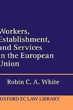 Workers, Establishment, and Services in the European Union by Robin C. A....