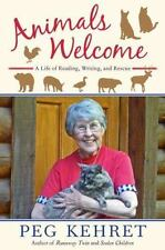 Animals Welcome: A Life of Reading, Writing and Rescue - LikeNew - Kehret, Peg -