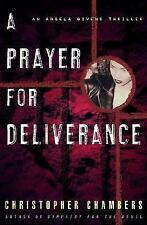 A Prayer for Deliverance: An Angela Bivens Thriller, , Chambers, Christopher, Ex