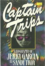 Captain Trips : A Biography of Jerry Garcia by Sandy Troy (1995, Paperback)