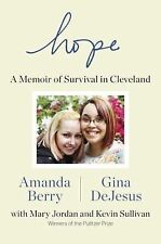 Hope : A Memoir of Survival in Cleveland by Mary Jordan, Gina DeJesus, Kevin...