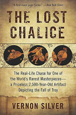 The Lost Chalice: The Real-Life Chase for One of the World's Rarest-ExLibrary