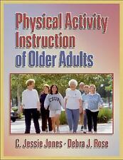 Physical Activity Instruction of Older Adults by Jones, C. Jessie, Rose, Debra
