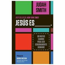 Jesús Es ___. : Un Nuevo Camino para Ser Genuinamente Humano by Judah Smith...