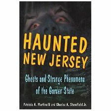 Haunted New Jersey Ghosts and Strange Phenomena of the Garden State Book Scary