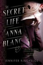 The Secret Life of Anna Blanc by Jennifer R. Kincheloe (2015, Paperback)